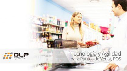 Tecnología y agilidad para puntos de venta POS